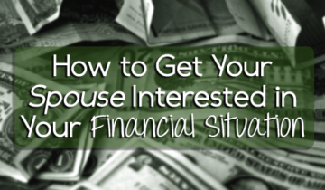 How to Get Your Spouse Interested in Your Financial Situation | Young Adult Money