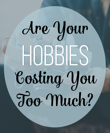 Are your hobbies costing you too much? It might be time to reflect on their significance.