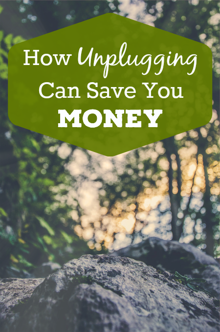 Are you connected to technology all the time? Find out how unplugging can save you money.