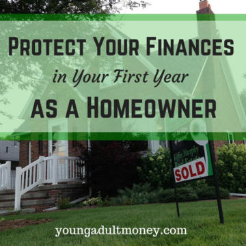 Plan ahead and budget for the unexpected. Learn how to better protect your finances if you decide to make the financial commitment of homeownership.