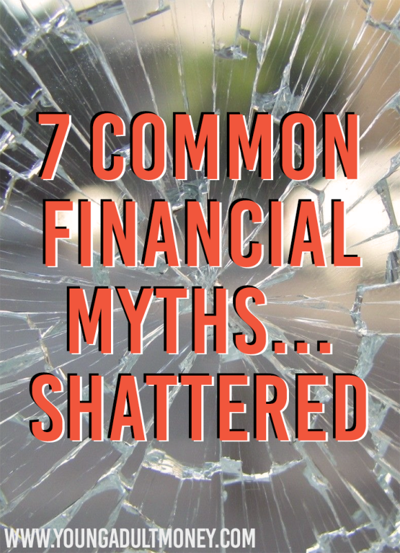 There are many financial myths perpetuated by people with good intentions who are sadly misinformed. Don't let these 7 financial myths ruin your finances!