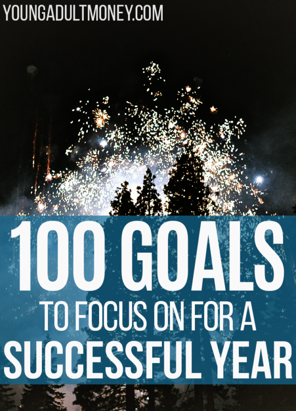 Want to make next year the best yet? Take a look at these 100 goals related to money, fitness, career, and personal development to get on the right track.