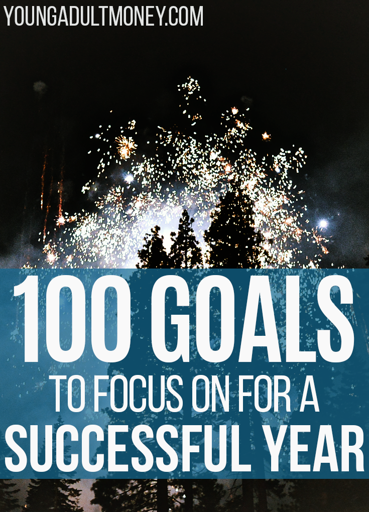100 Goals to For a Successful New Year | Young Adult Money