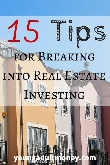 15 Tips for Breaking into Real Estate Investing