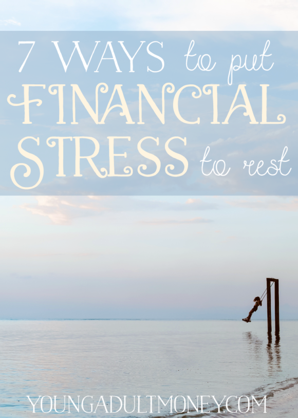72% of adults experience financial stress on a consistent basis. Can you relate? It's time to put financial stress to rest with these 7 strategies.