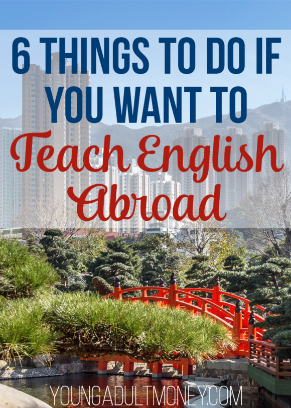 Six things you can start doing to help you know where to apply, how to get a competitive edge, and what you can do to make the most of teaching abroad.