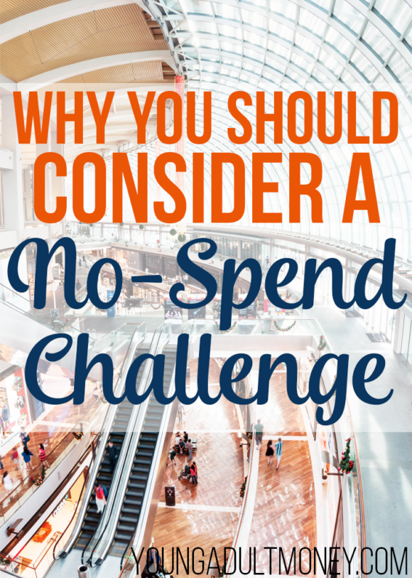 You should consider a no-spend challenge if you have a bad spending habit, if you're in credit card debt, or if you need to figure out what your values are.