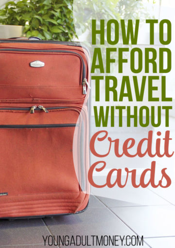 how to afford travel without credit cards