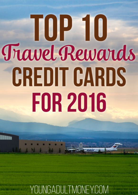 If you don't already take advantage of travel rewards credit cards, now is the time. We share the top 10 travel credit cards for 2016 that help you travel free.