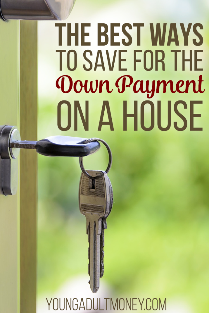 Best ways to save a house down payment young adult money for What is the best way to save for a house