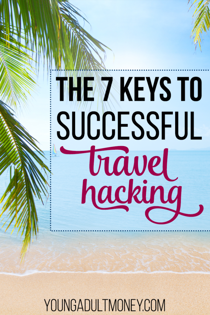 Do you dream of getting free flights and hotels? Here's the 7 keys to successful travel hacking that I've learned over the past three years.