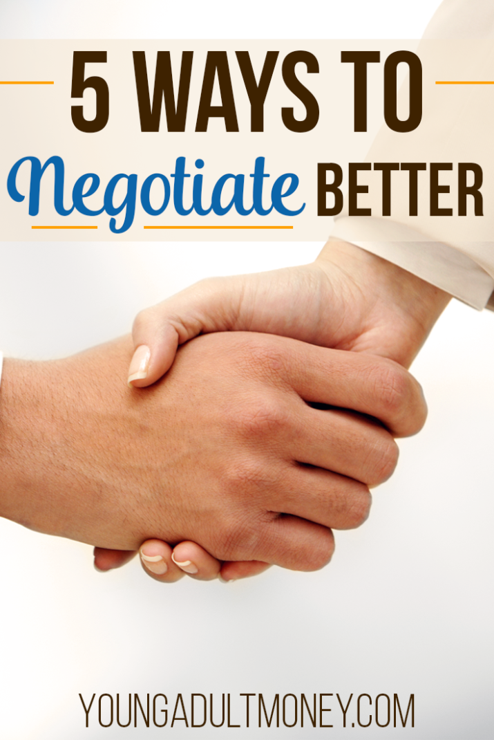 Do you know what you want, but are afraid to ask for it? Negotiation can be a powerful, but intimidating, tool. Here are 5 ways to negotiate better.