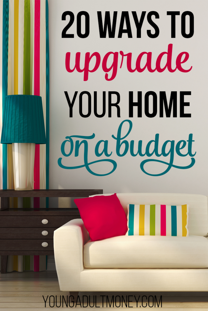 20 Ways To Upgrade Your Home On A Budget Young Adult Money