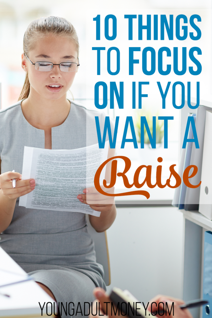 Want a raise but you're not sure how to get one? Here are 10 things to focus on if you want to get a raise.
