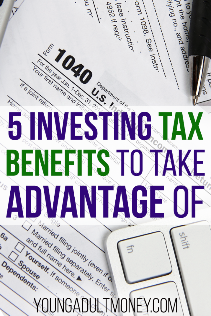 Investing has its many benefits, especially around tax time. Make sure you're taking advantage of these 5 investing tax benefits.