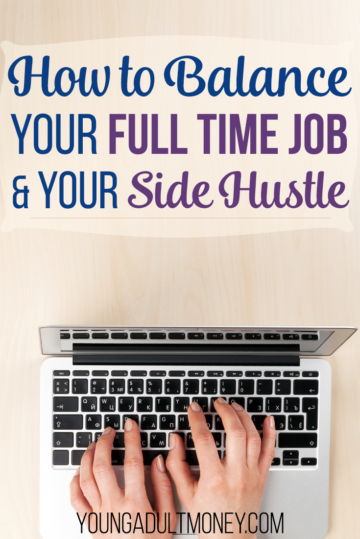 How to Balance Your Full Time Job and Your Side Hustle