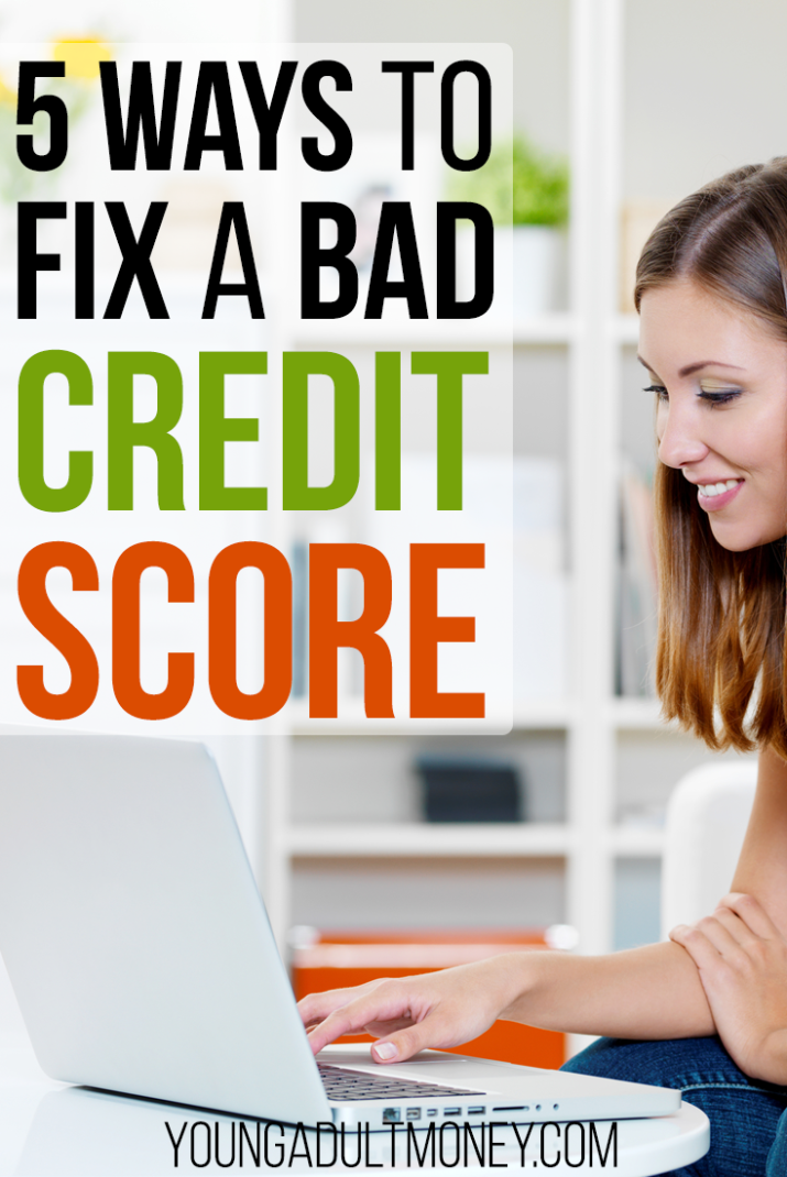 Have a bad credit score? You aren't alone. Here's 5 different ways you can fix your bad credit score and start enjoying the perks of a good credit score.