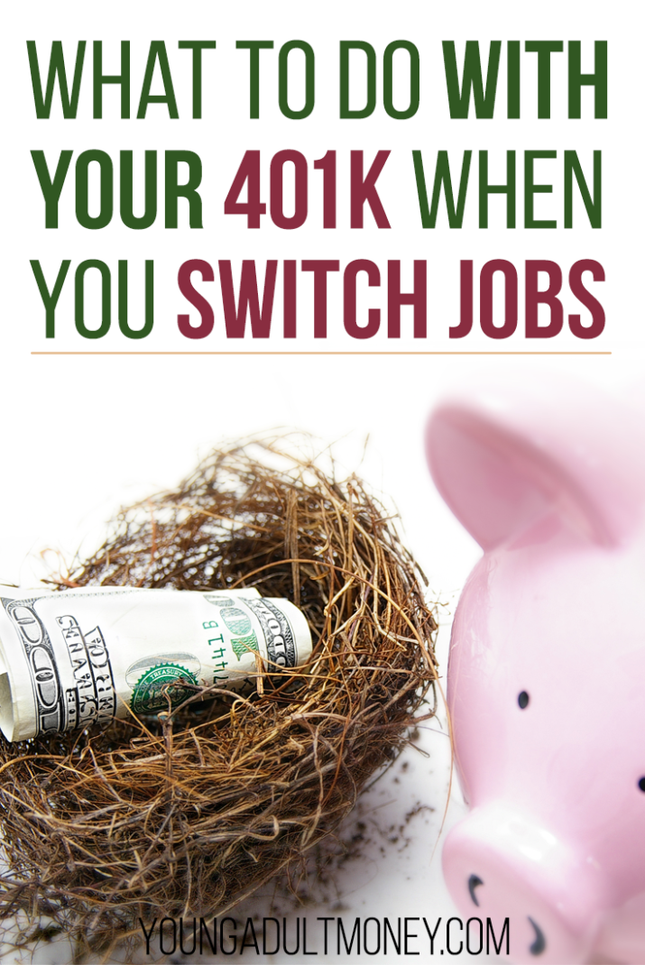 If you have a 401k and switch jobs, here are 4 options to consider when deciding what to do with your retirement money.
