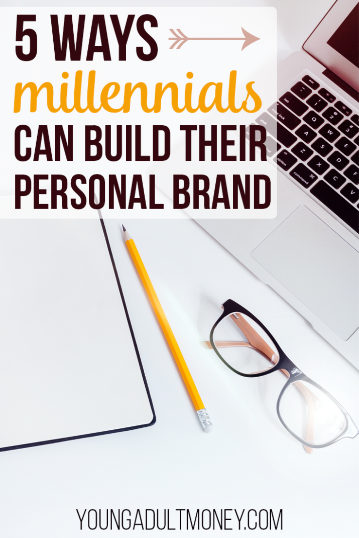 "Everyone talks about building a ""personal brand"" but how can you actually do it? Here's 5 ways that millennials can build their personal brand."
