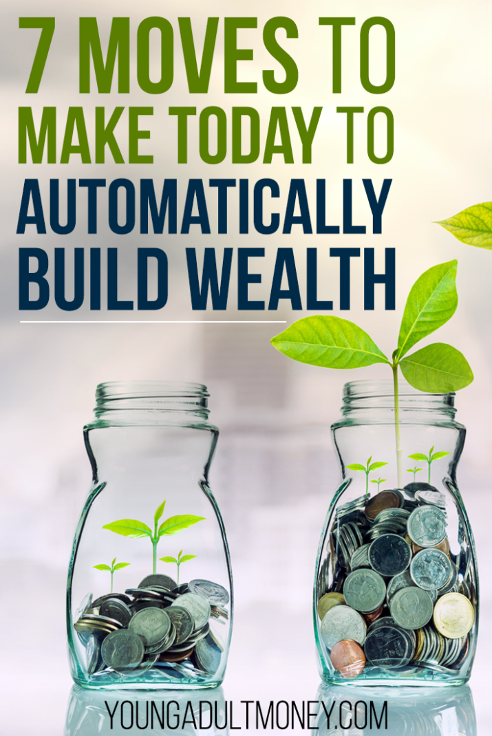 Do you want to build wealth? You'll want to check out these 7 moves to make to automatically build wealth.