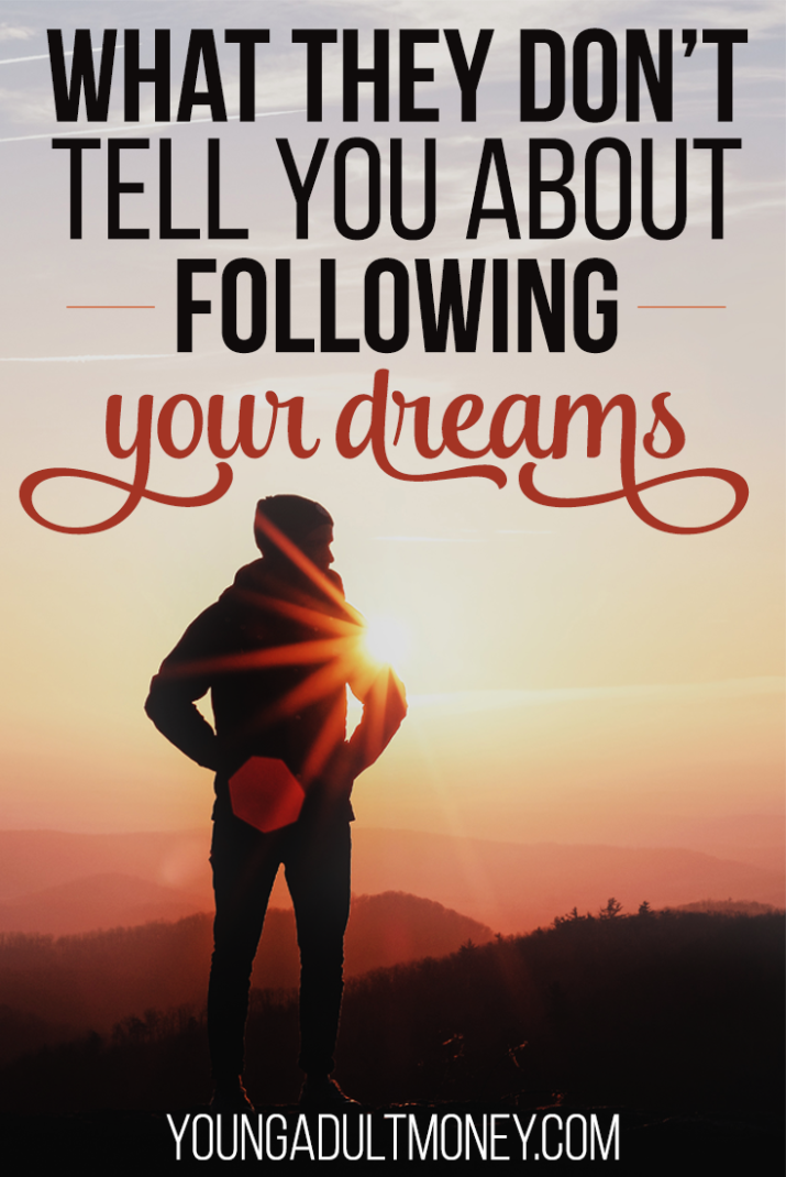 Are you tired of your boring, unfulfilling job? Are you ready to take the plunge and start living your dreams now? Don't until you read this.