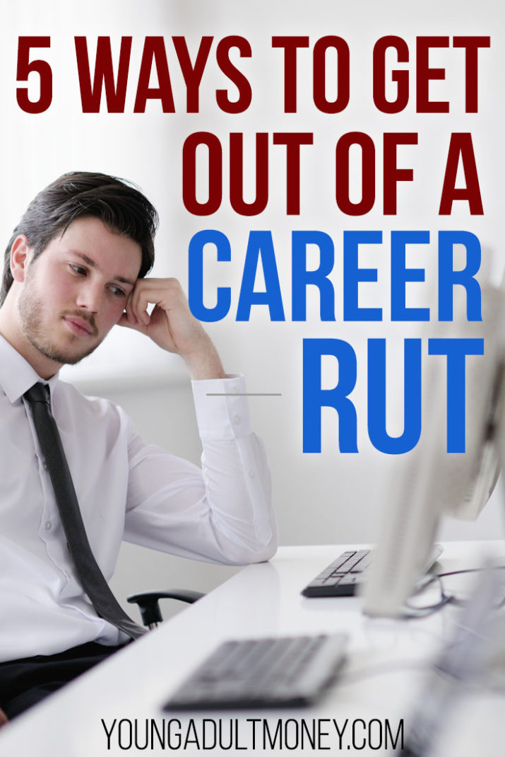 Career trajectory doesn't have to be linear. Often times, it isn't. When it comes to getting out of a career rut, there are 5 proactive things you can do.