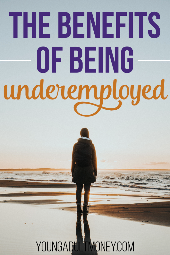Most people don't realize that being underemployed actually comes with benefits. Find out the benefits of being underemployed and why it can be a good thing.