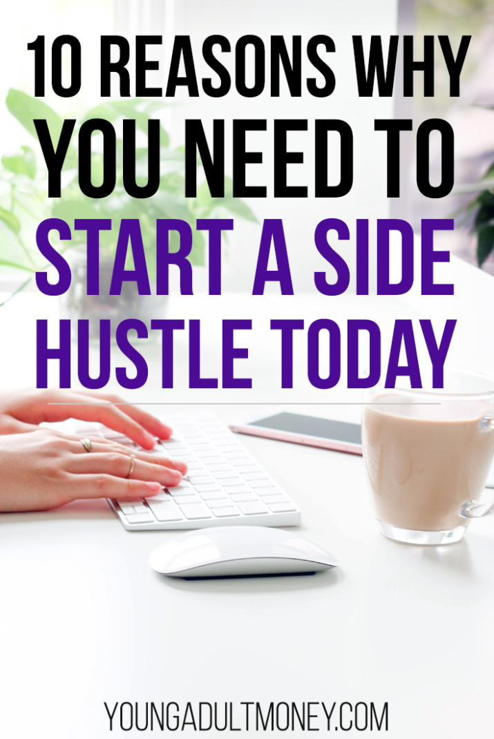 Side hustles not only have the ability to improve your finances, but they can improve your career and overall lifestyle. Here are 10 reasons why you need to start a side hustle today.