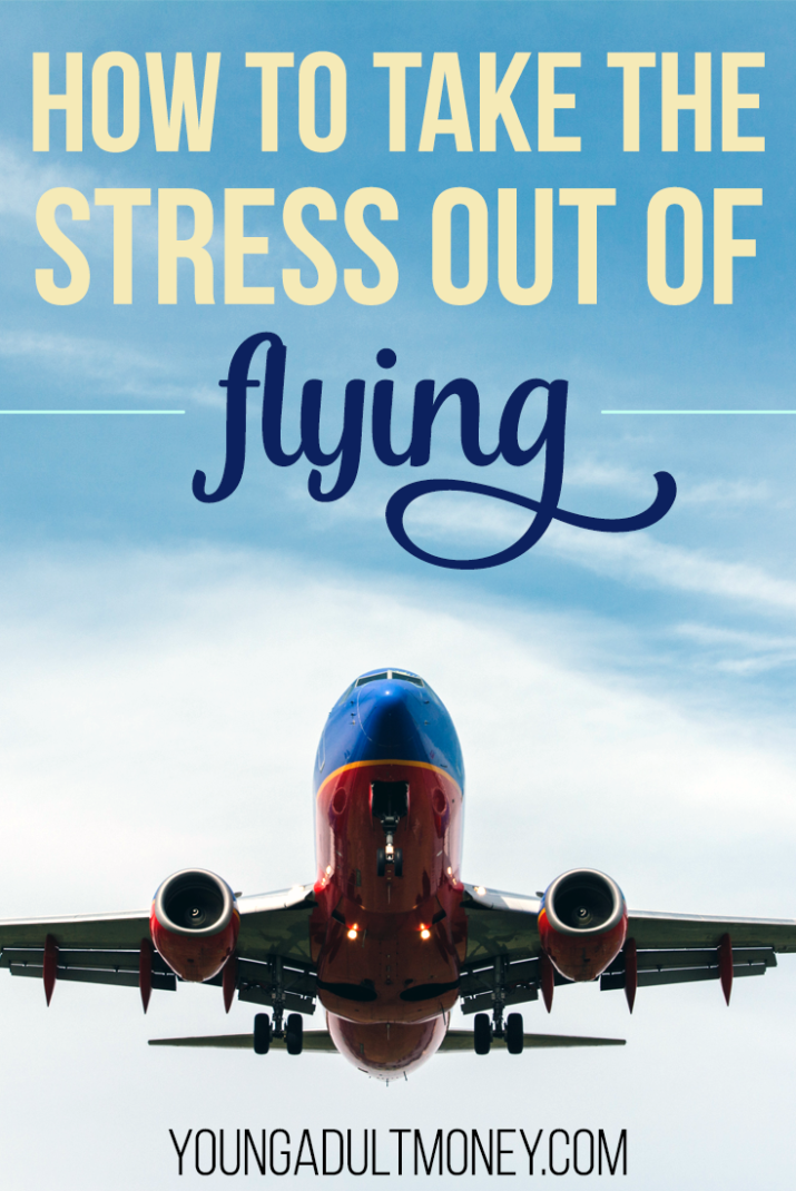 Flying is stressful for many reasons. If you get stressed out when you fly, you aren't alone. Here's a few ways to take the stress out of flying.