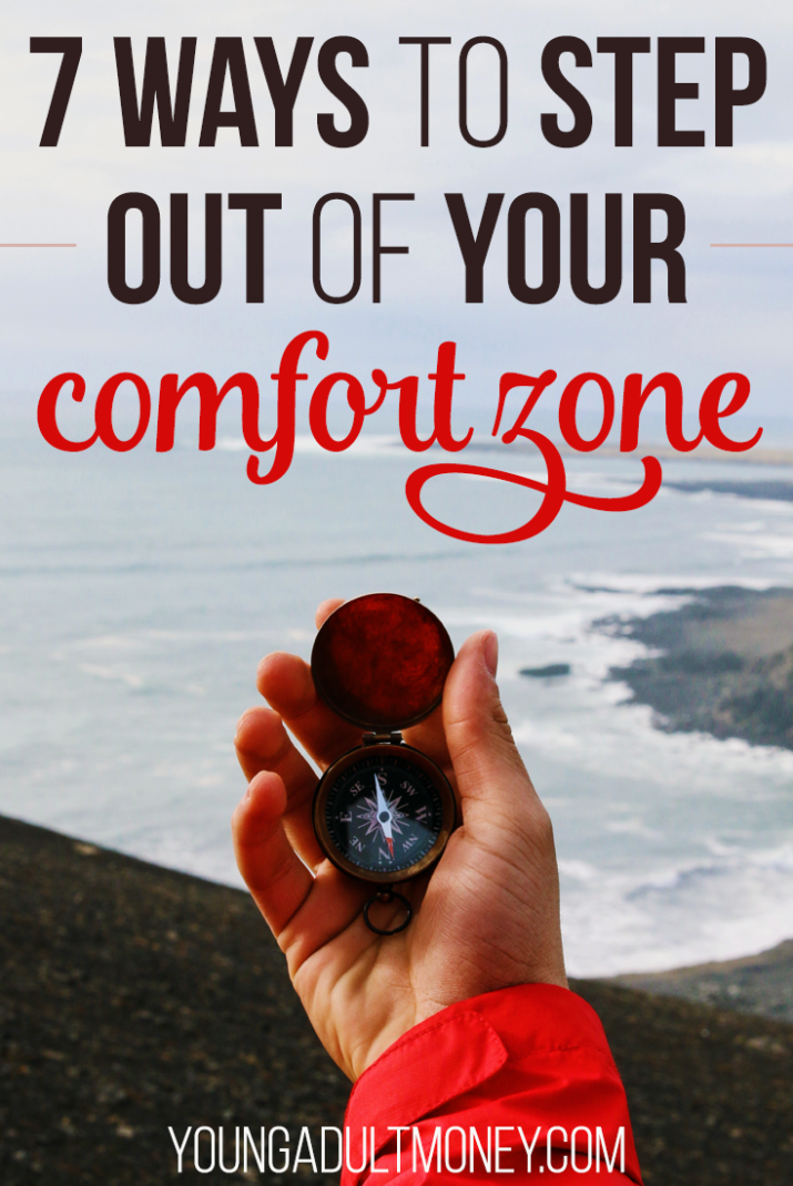 Getting out of your comfort zone can be difficult, but it isn't impossible. Here are seven actionable ideas you can try to step out of your comfort zone.