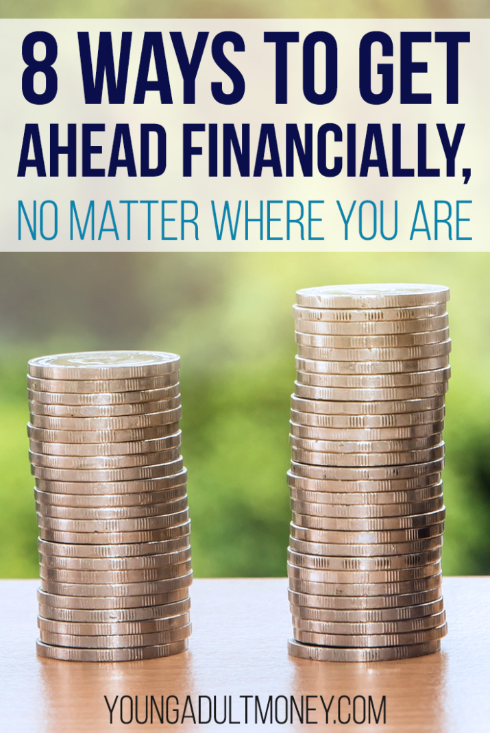 If you feel stuck with your money situation, here are 8 things you can do to get financially ahead.