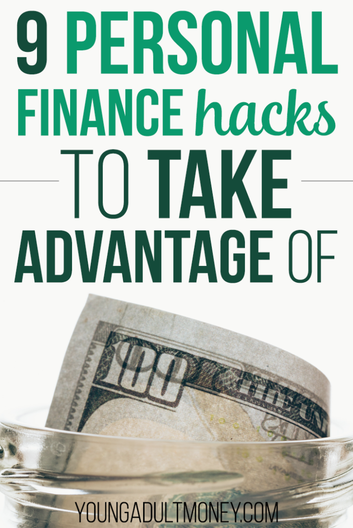 There's a ton of personal finance hacks that can take advantage of to get ahead financially, you just have to know about them! Here's 9 personal finance hacks.