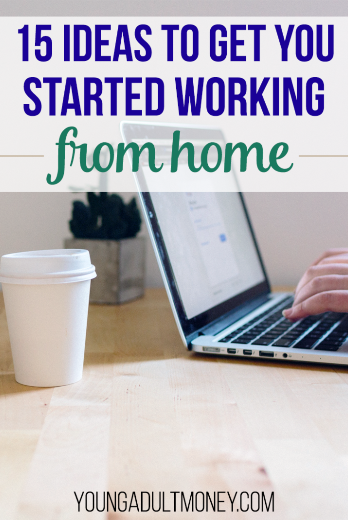 Want to work from home? Here are 15 work from home options and tips to get you started.