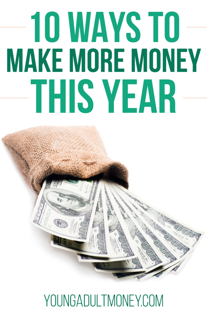 Want to make more money this year? Here are 10 ideas to try.