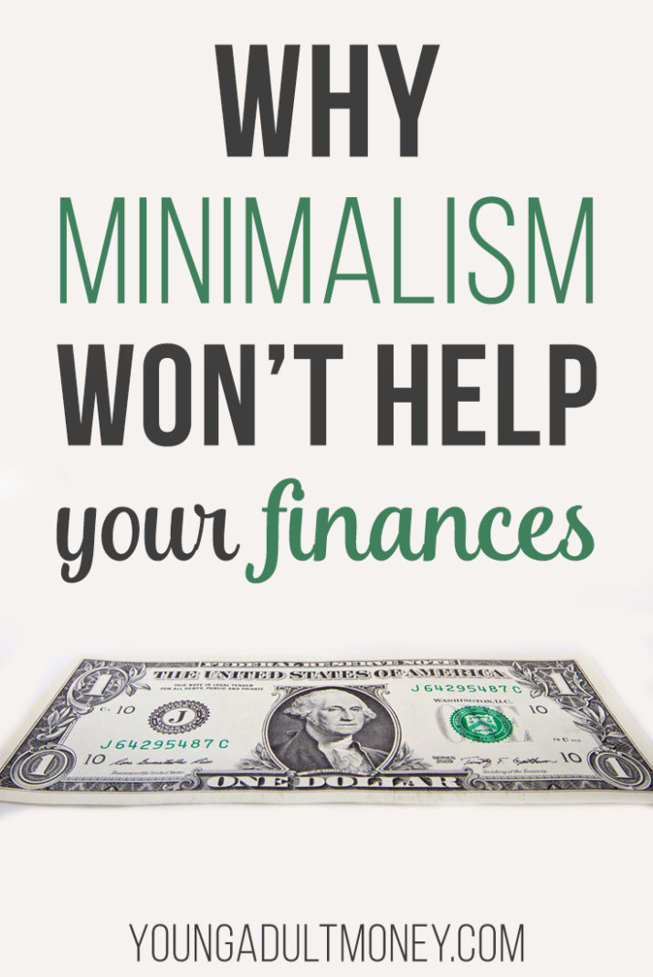 Why minimalism won 39 t help your finances young adult money for Why minimalism