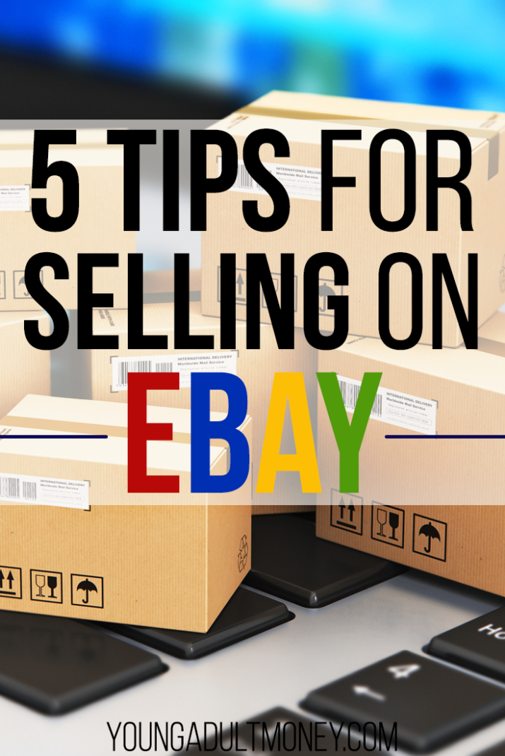 5 Tips For Selling On Ebay Young Adult Money