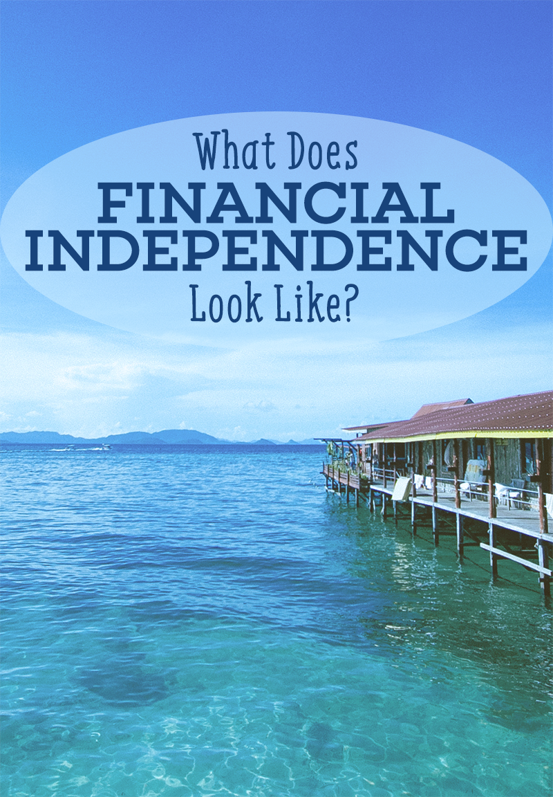 what does financial independence look like