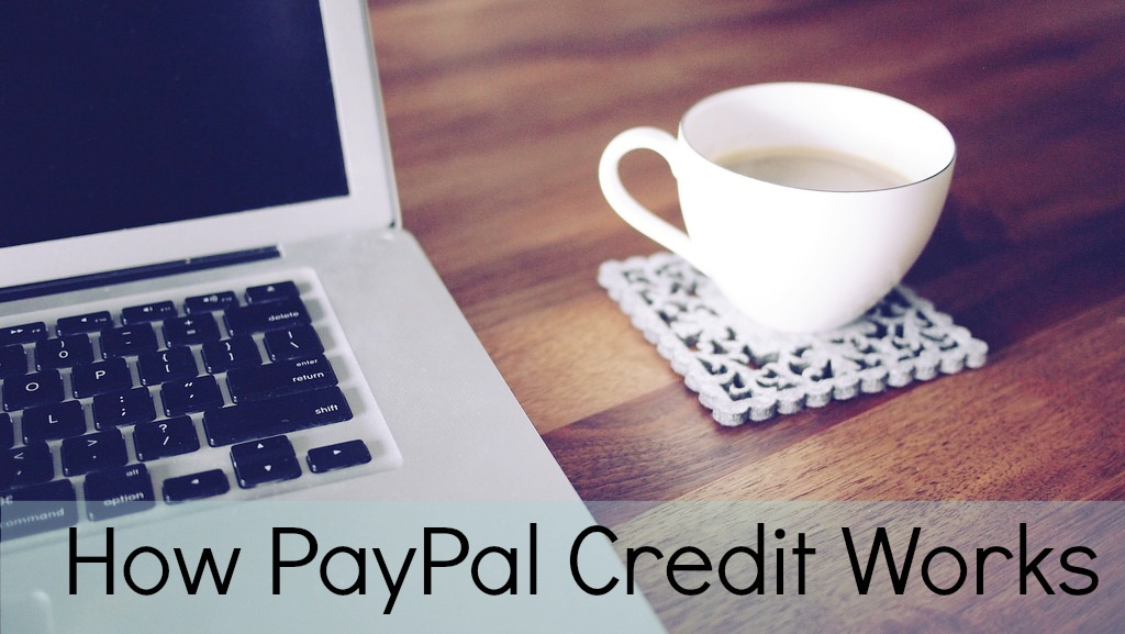 How PayPal Credit Works | Young Adult Money