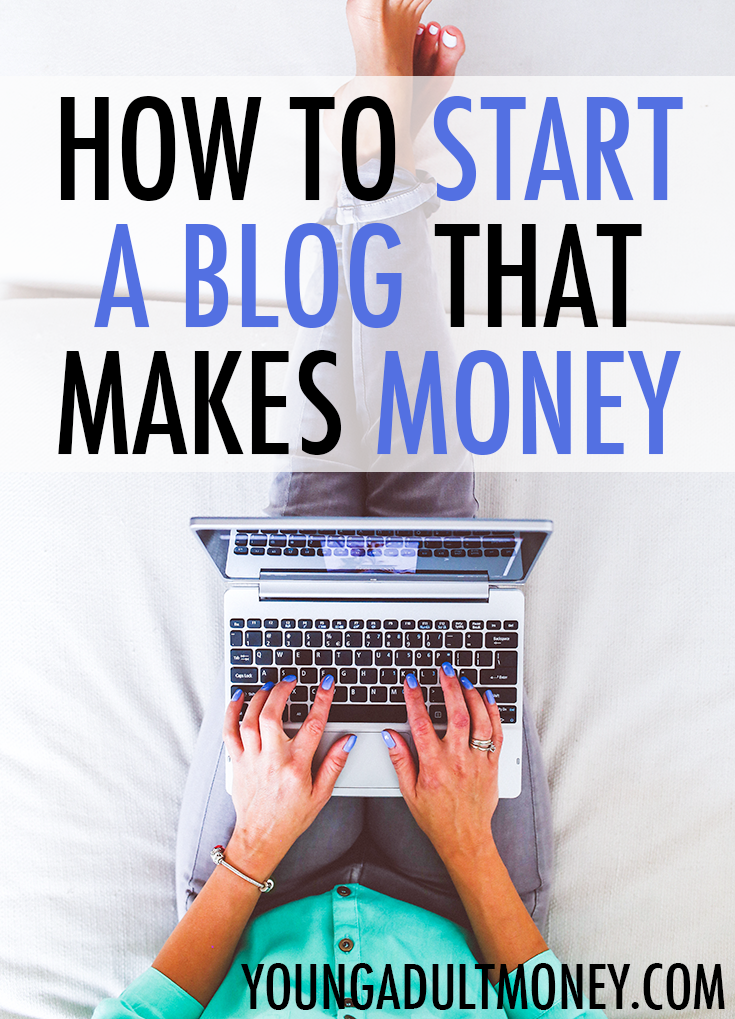 How To Make A Blog >> How To Start A Blog Young Adult Money