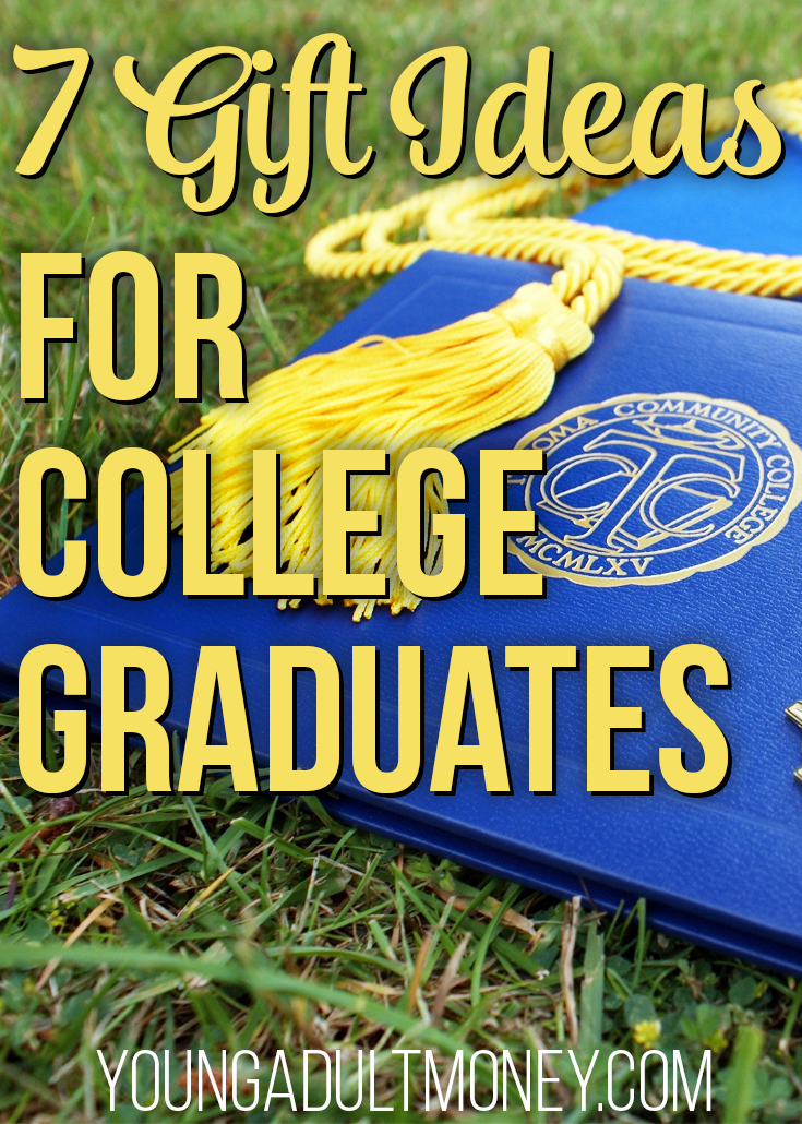 7 Gift Ideas For College Graduates Young Adult Money