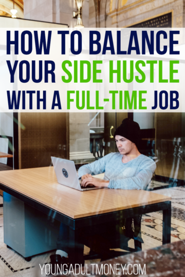 How to balance your side hustle with a full time job