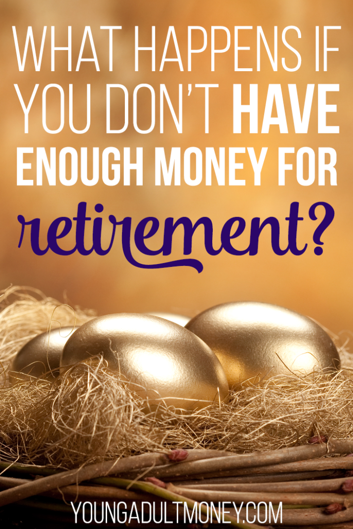What Happens If You Don T Have Enough Money For Retirement