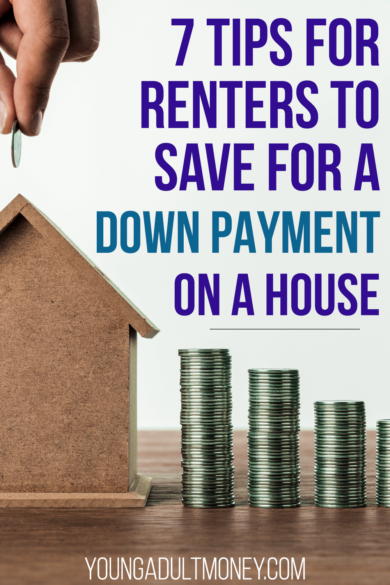 Down Payment On A House >> 7 Tips For Renters To Save For A Down Payment On A House