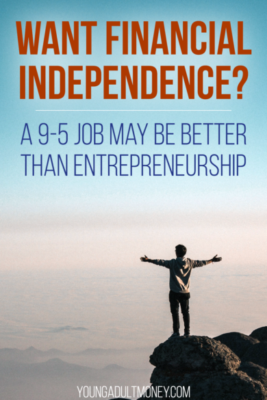 Financial independence is a goal most people have, and many think entrepreneurship is the best path to it. In reality a 9-5 job may be the better approach for a majority of people. Here's why a 9-5 job makes so much sense when pursuing financial independence, and why it doesn't have to kill your entrepreneurial spirit.