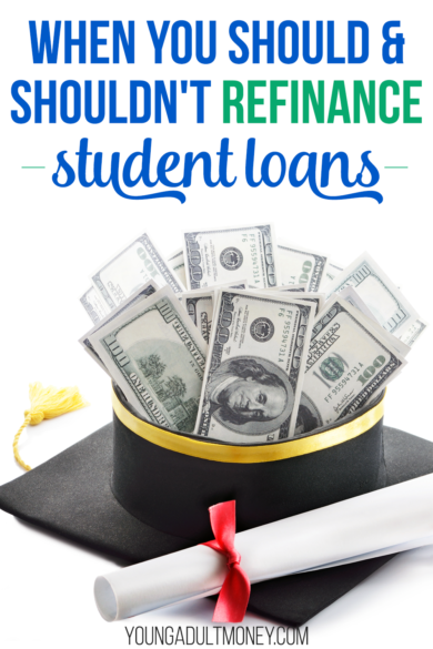 Refinance Student Loans >> When You Should And Shouldn T Refinance Student Loans