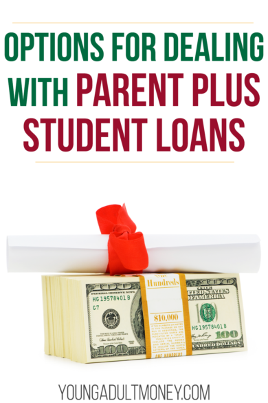 Parent Student Loans >> Options For Dealing With Parent Plus Student Loans Young