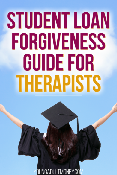 Student Loan Forgiveness For Therapists Young Adult Money